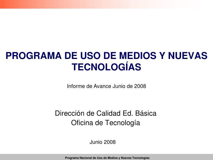 PROGRAMA DE USO DE MEDIOS Y NUEVAS TECNOLOGÍAS