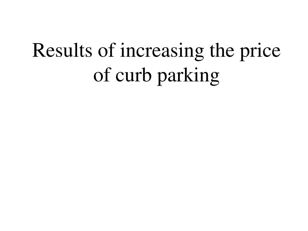 Results of increasing the price of curb parking