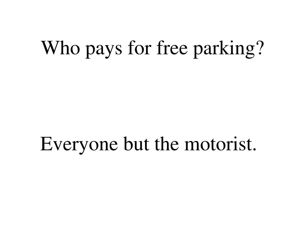 Who pays for free parking?