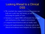 looking ahead to a clinical dss