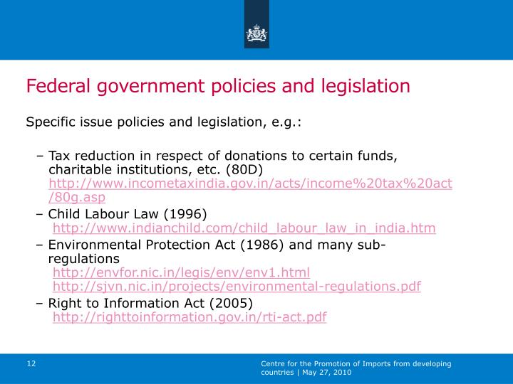 Federal government policies and legislation