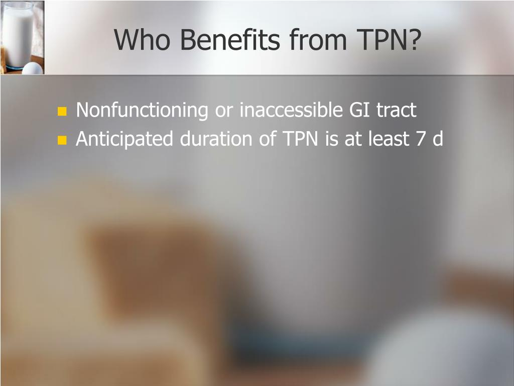 Who Benefits from TPN?