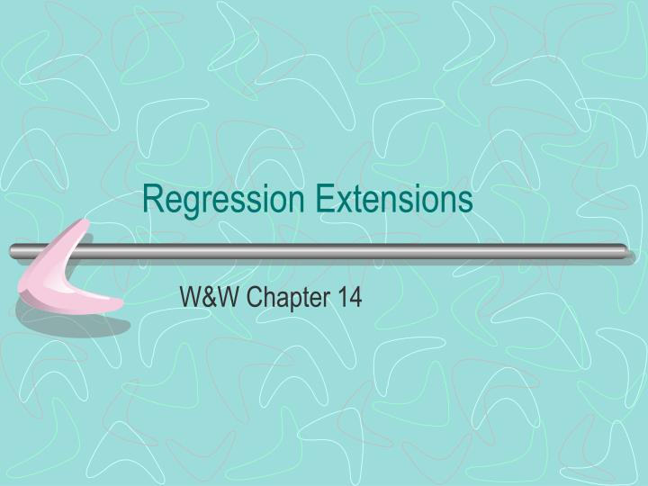 Regression extensions