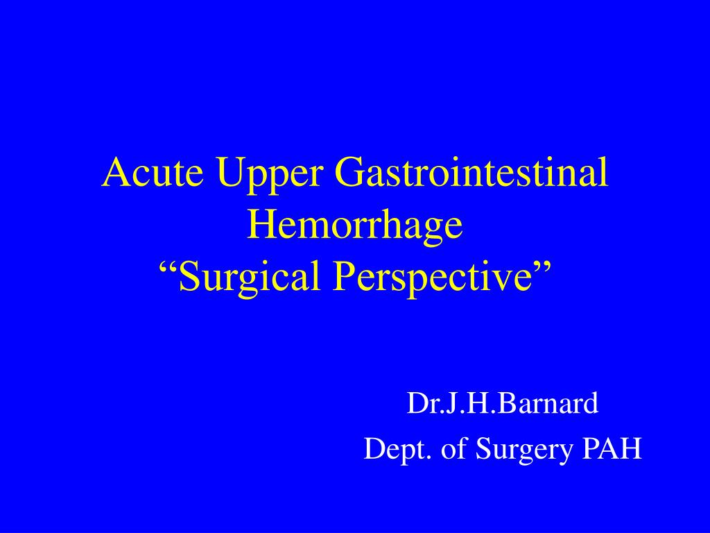 """Acute Upper Gastrointestinal Hemorrhage                       """"Surgical Perspective"""""""