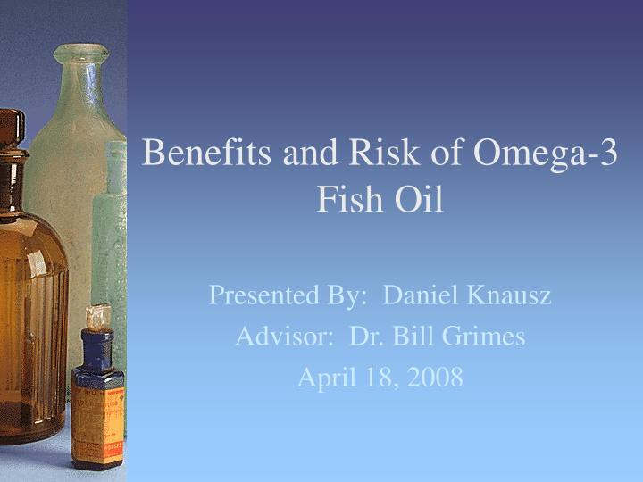 Ppt benefits and risk of omega 3 fish oil powerpoint for Benefits of fish oil omega 3