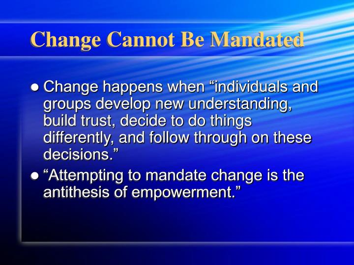 Change Cannot Be Mandated