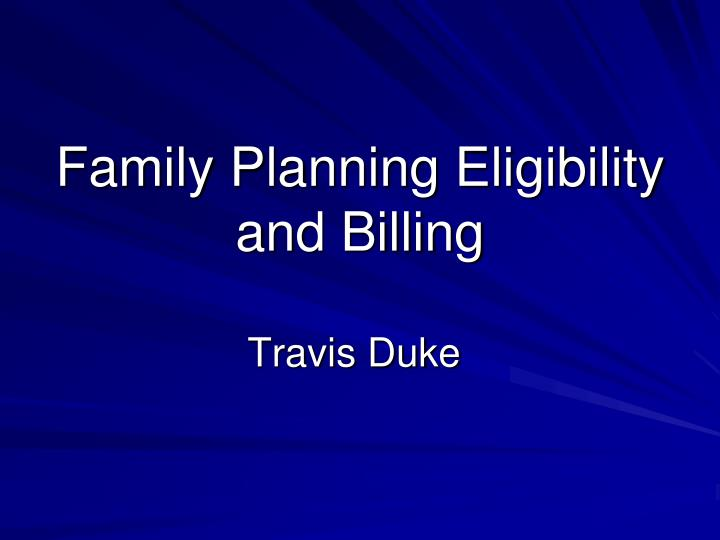 Family Planning Eligibility and Billing