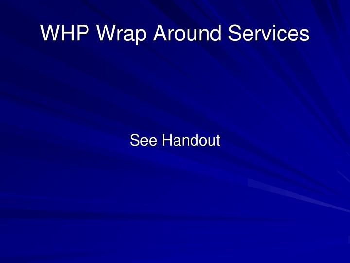 WHP Wrap Around Services