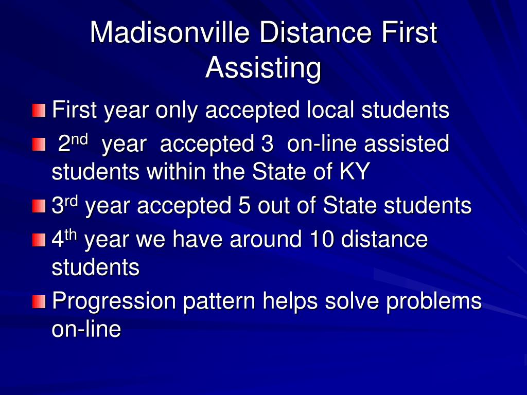 Madisonville Distance First Assisting