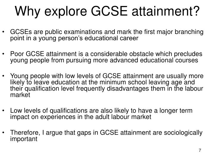 Why explore GCSE attainment?