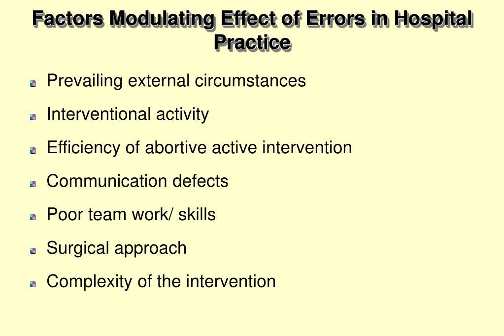 Factors Modulating Effect of Errors in Hospital Practice