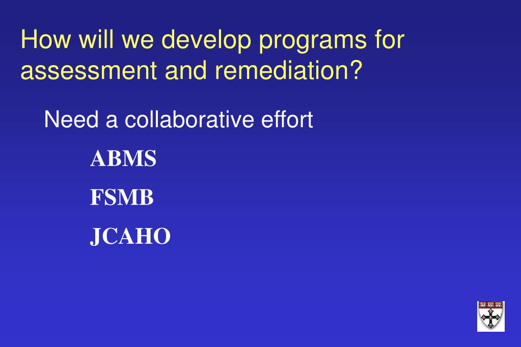 How will we develop programs for assessment and remediation?