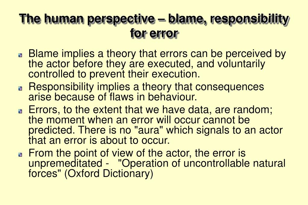 The human perspective – blame, responsibility for error
