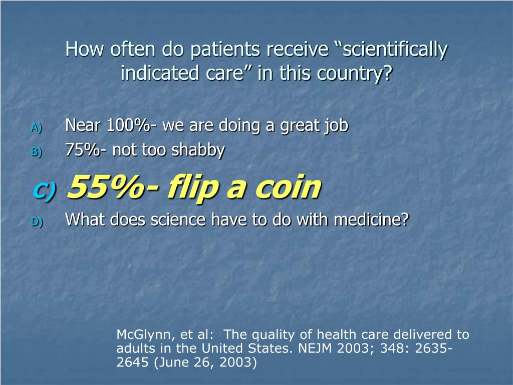 "How often do patients receive ""scientifically indicated care"" in this country?"