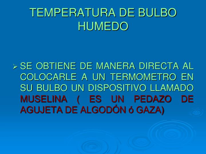 TEMPERATURA DE BULBO HUMEDO