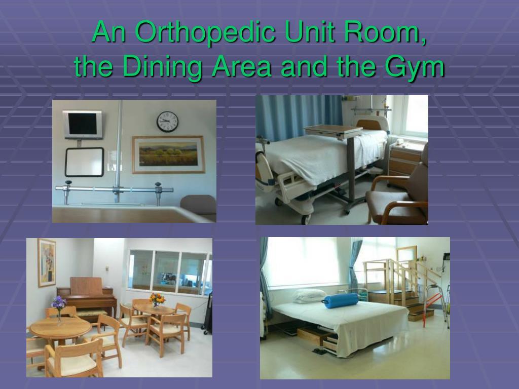 An Orthopedic Unit Room,