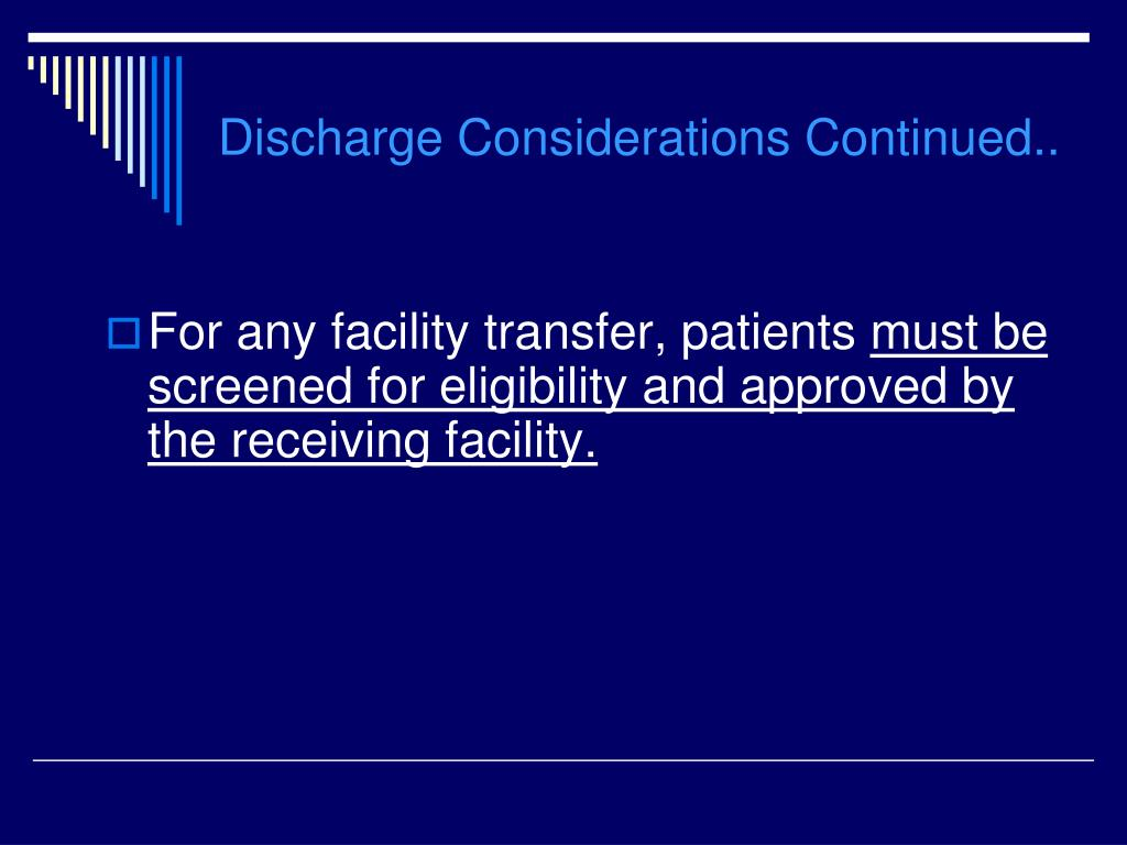 Discharge Considerations Continued..
