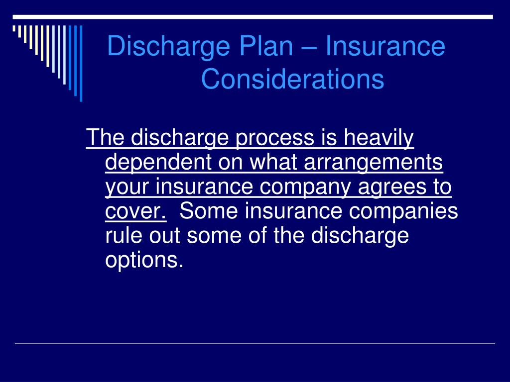Discharge Plan – Insurance 			Considerations