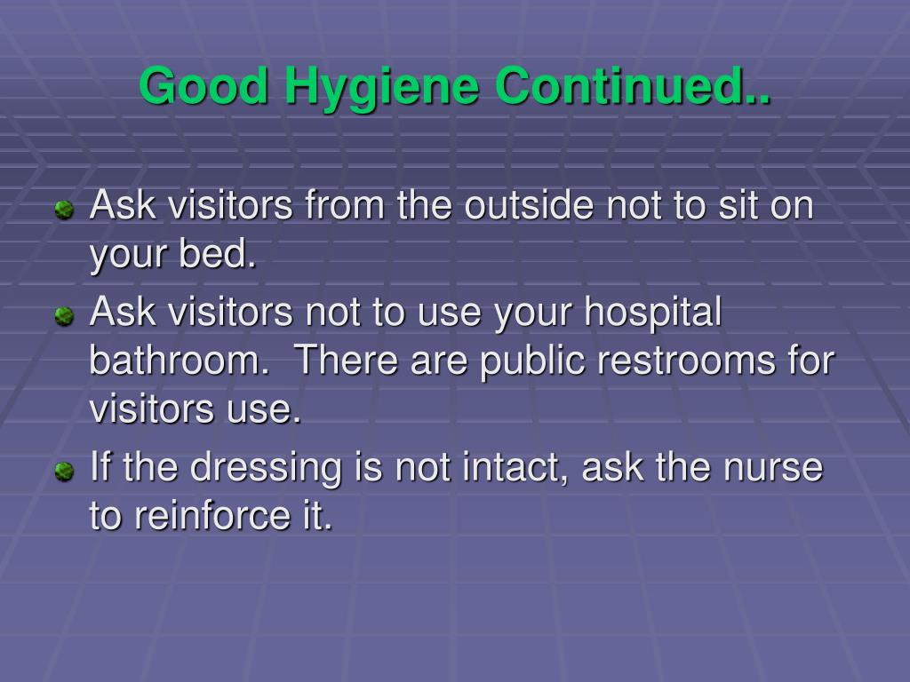 Good Hygiene Continued..