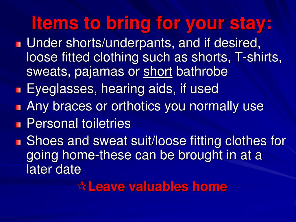 Items to bring for your stay: