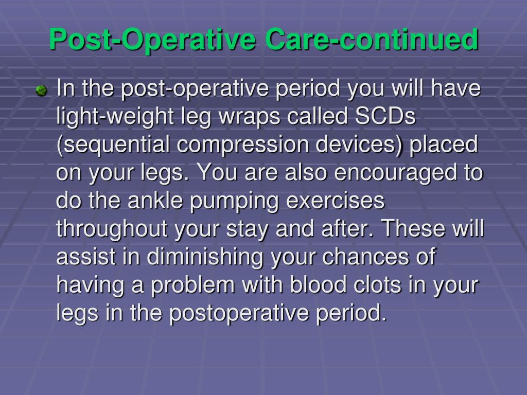 Post-Operative Care-continued
