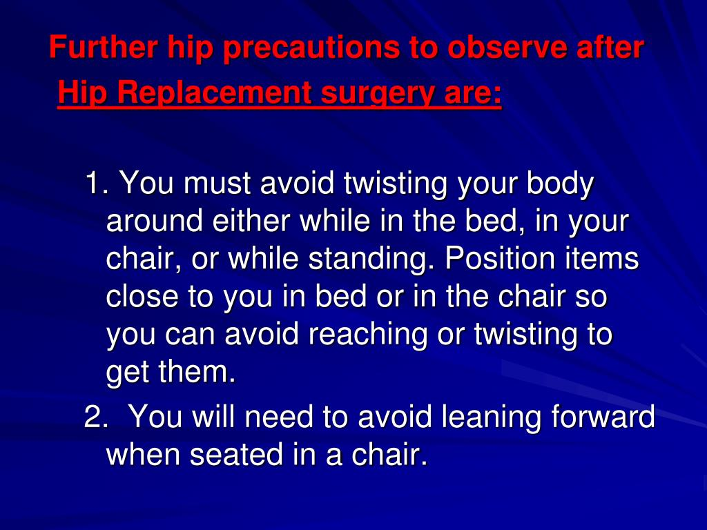 Further hip precautions to observe after