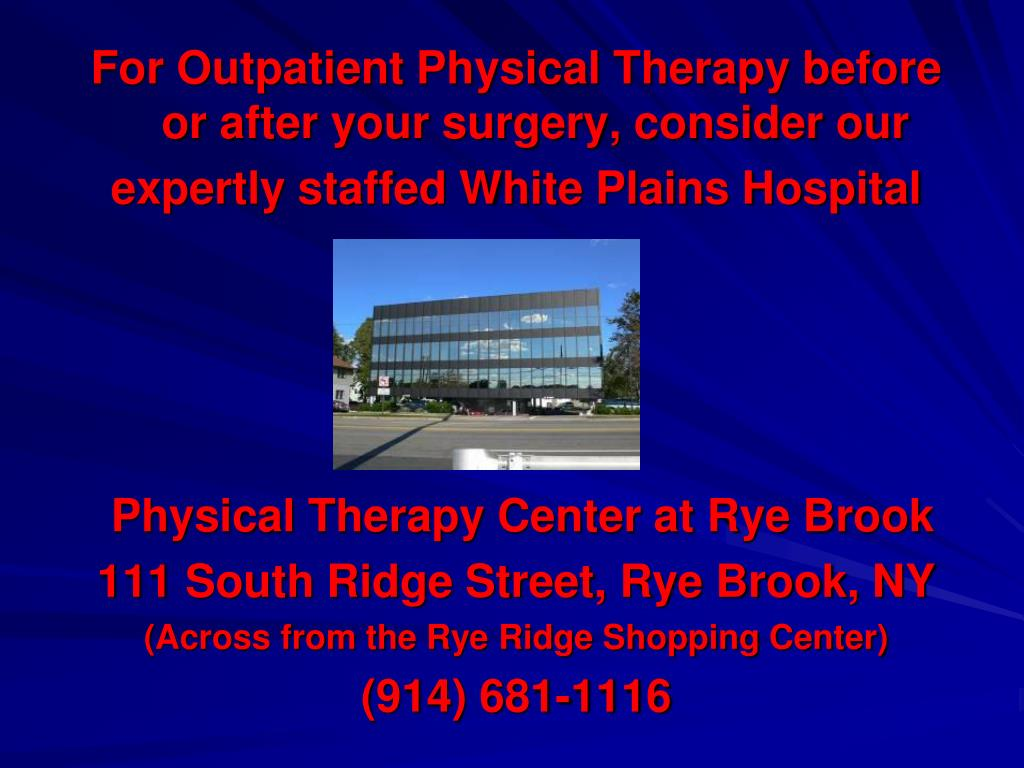 For Outpatient Physical Therapy before or after your surgery, consider our