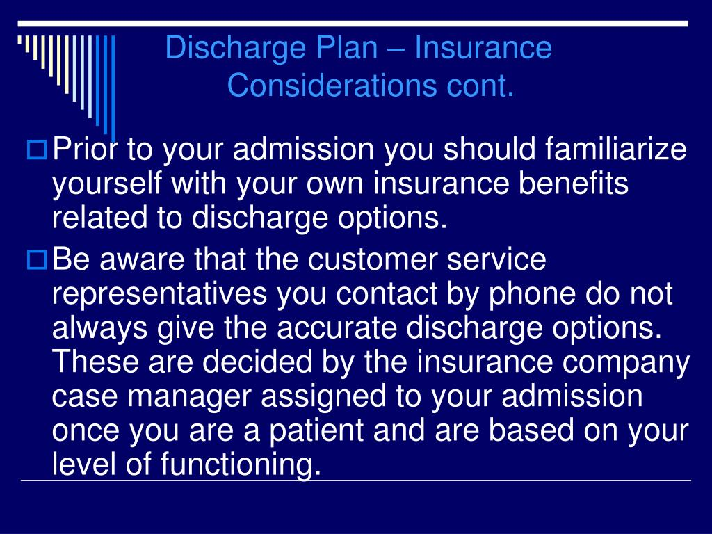 Discharge Plan – Insurance 			Considerations cont.