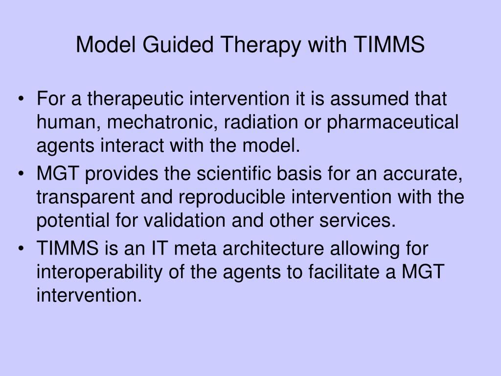 Model Guided Therapy with TIMMS