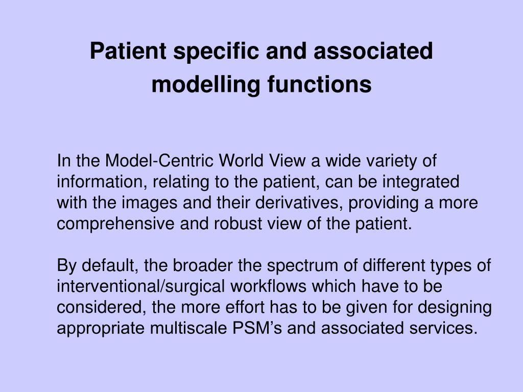 Patient specific and associated modelling functions