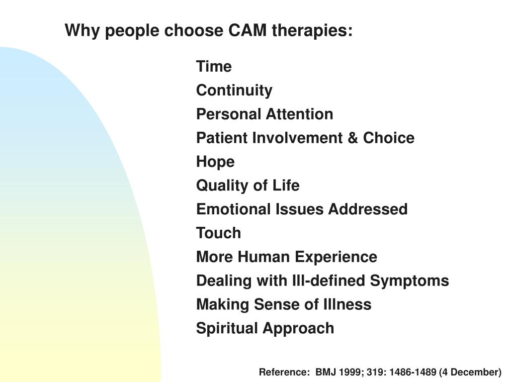 Why people choose CAM therapies: