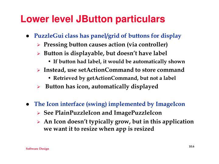 Lower level JButton particulars