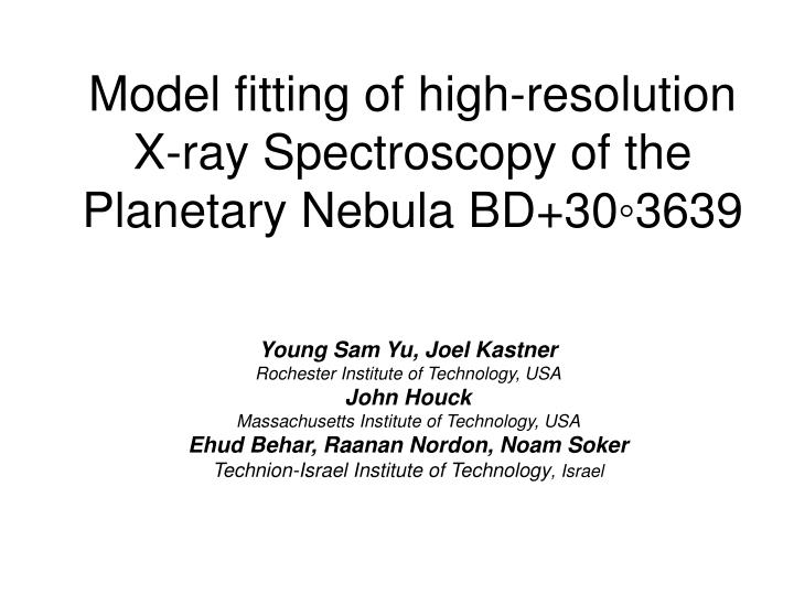 Model fitting of high resolution x ray spectroscopy of the planetary nebula bd 30 3639