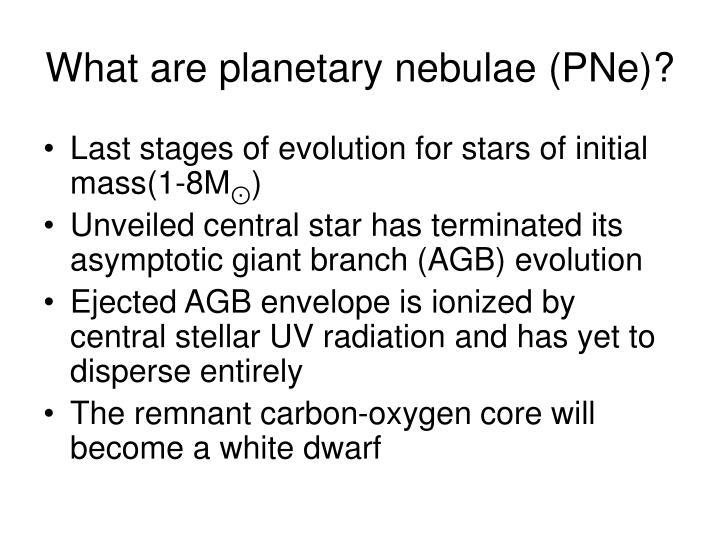 What are planetary nebulae (PNe)?