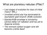 what are planetary nebulae pne