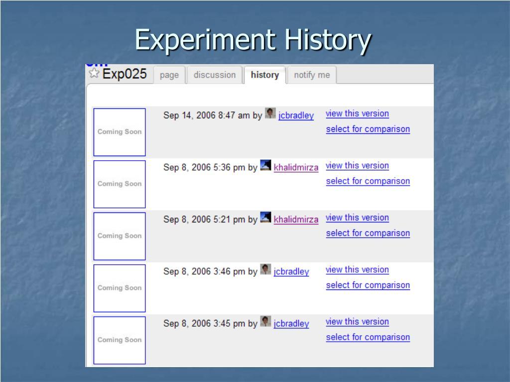 Experiment History