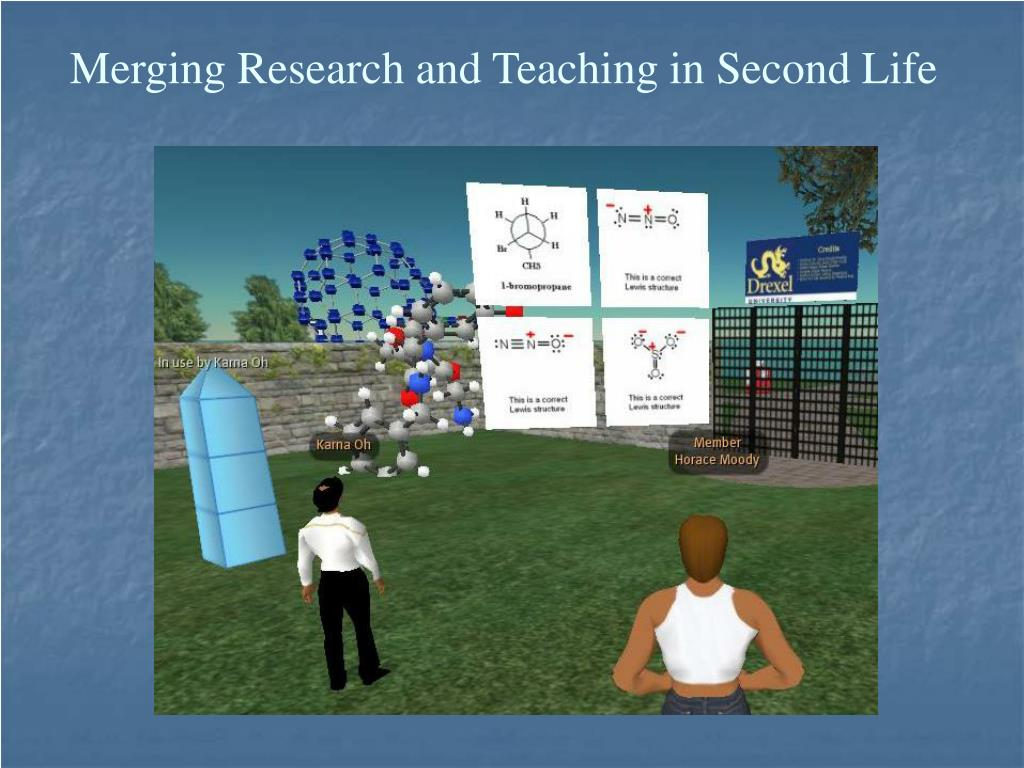 Merging Research and Teaching in Second Life