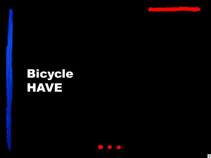 Bicycle have
