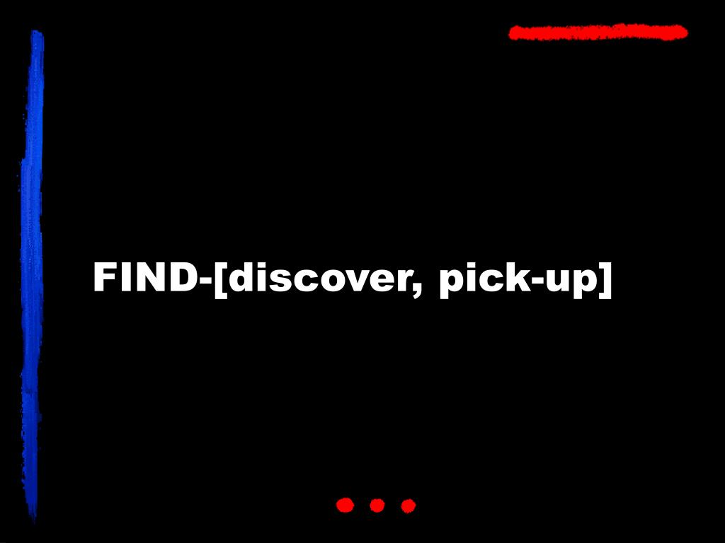 FIND-[discover, pick-up]