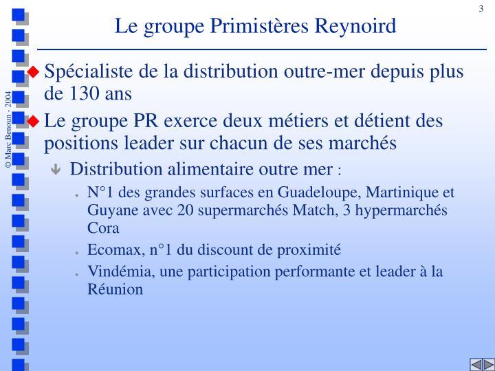 Le groupe Primistères Reynoird