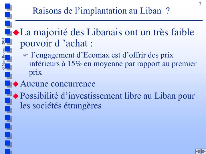 Raisons de l'implantation au Liban  ?