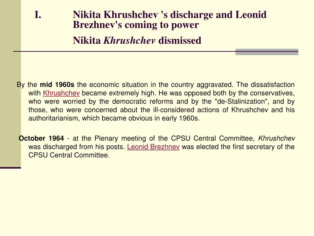 Nikita Khrushchev 's discharge and Leonid Brezhnev's coming to power