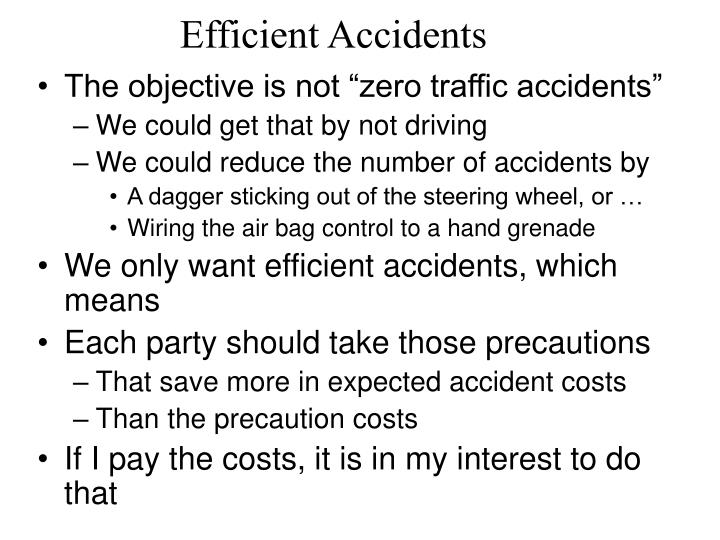 Efficient Accidents