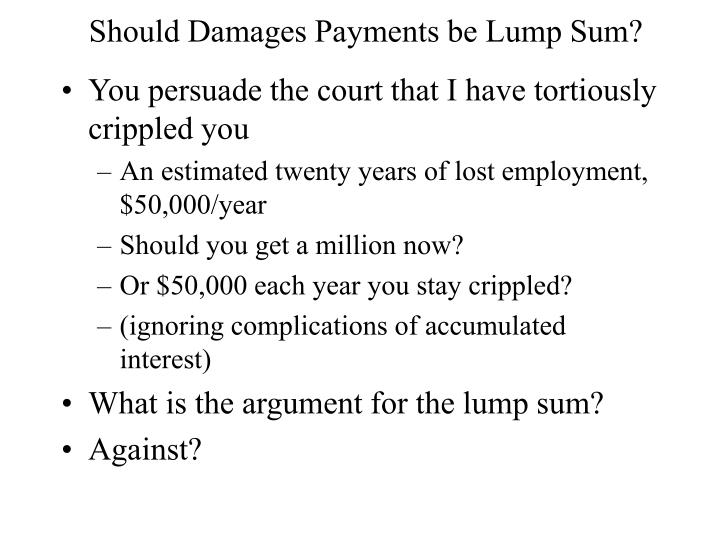 Should Damages Payments be Lump Sum?