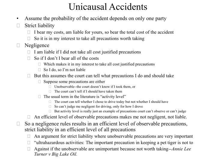 Unicausal Accidents