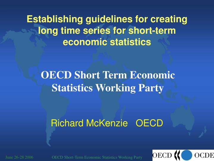 Establishing guidelines for creating long time series for short term economic statistics