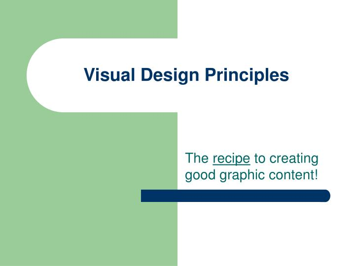Visual Design Principles : Ppt visual design principles powerpoint presentation