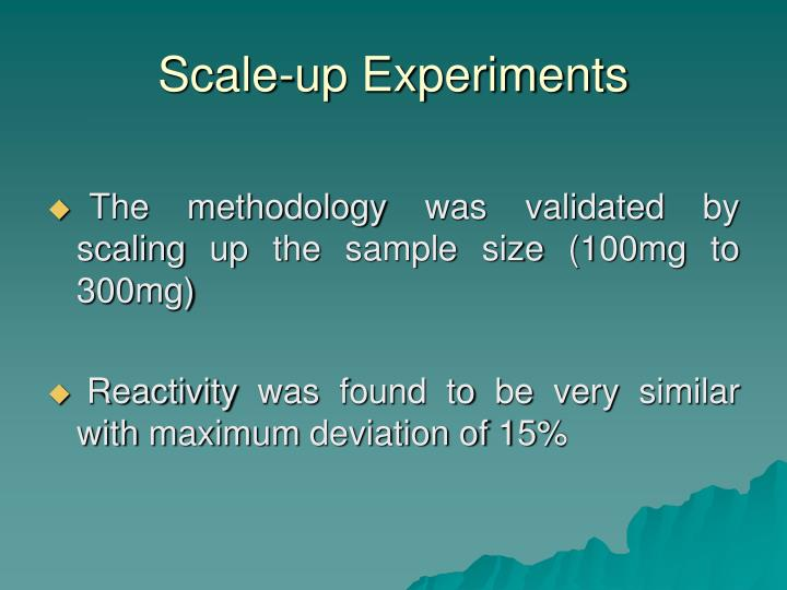 Scale-up Experiments