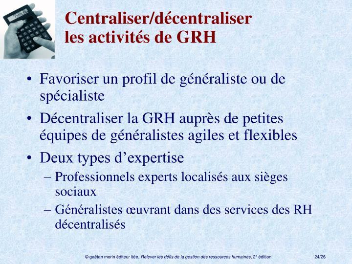 Centraliser/décentraliser