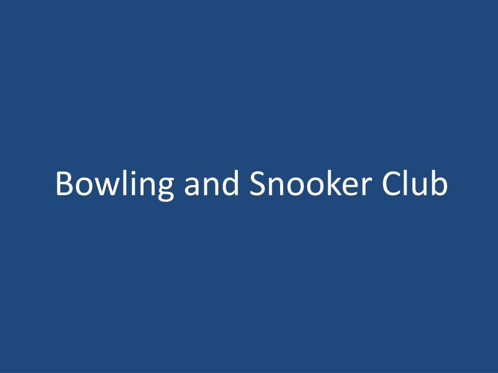 Bowling and Snooker Club